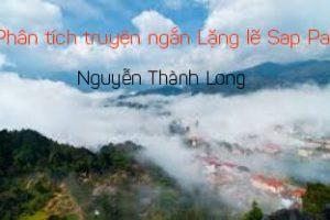 Bài văn hay: Phân tích truyện ngắn Lặng lẽ Sa Pa của Nguyễn Thành Long