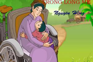 Tuyển chọn những bài văn hay Cảm nghĩ về đoạn trích Trong lòng mẹ của Nguyên Hồng